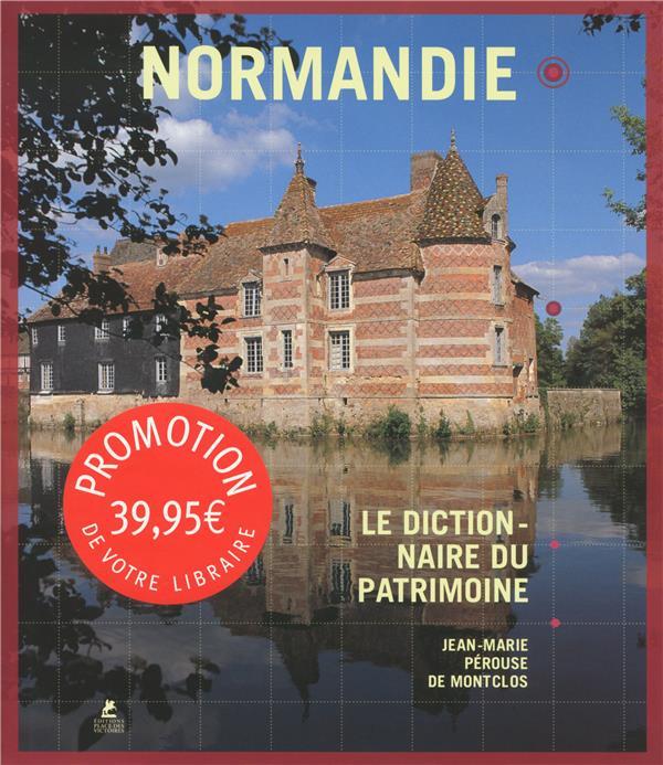 Normandie ; le dictionnaire du patrimoine