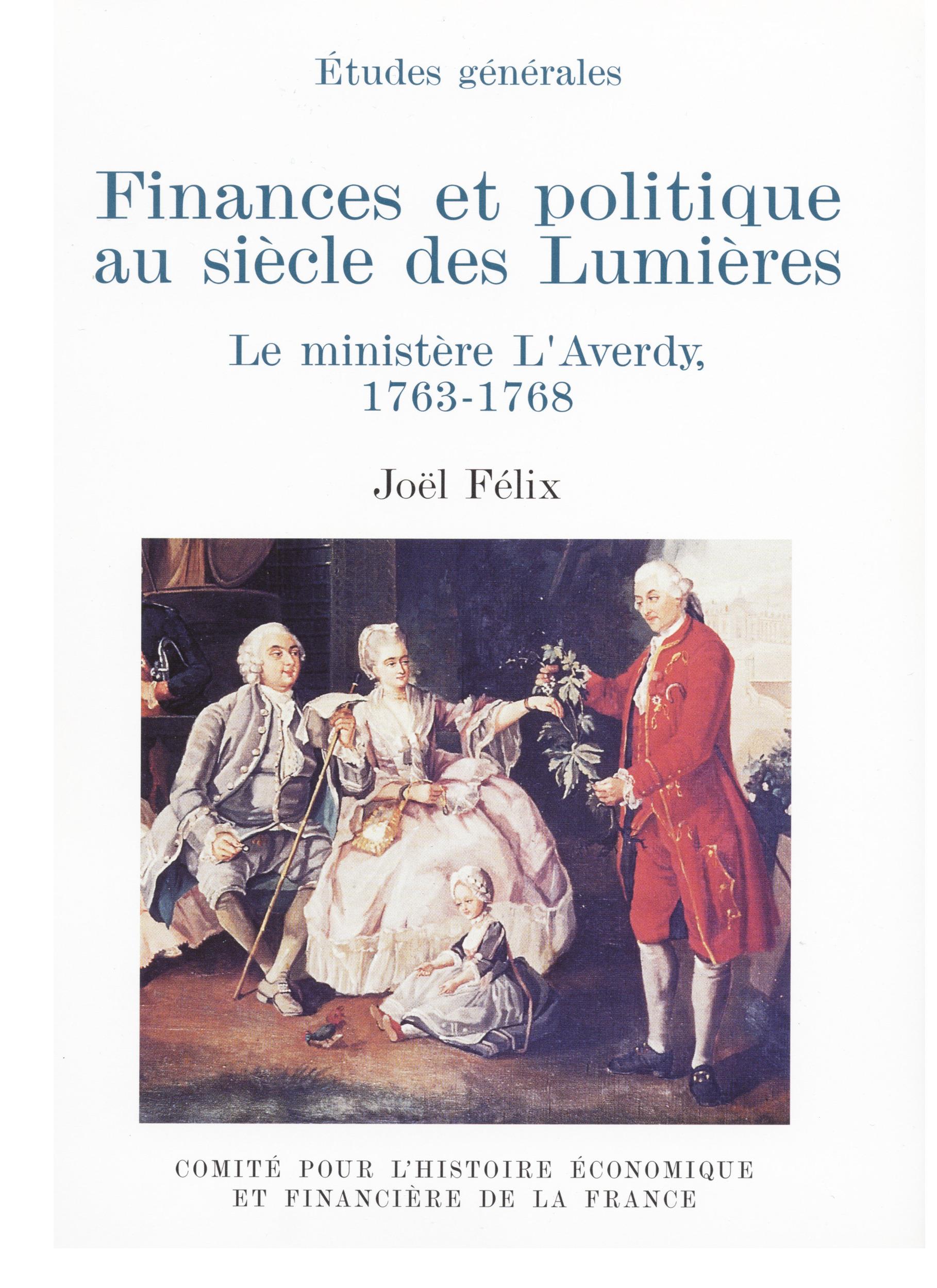 Finances et politique au siecle des lumieres. le ministere l'averdy, 1763-1768