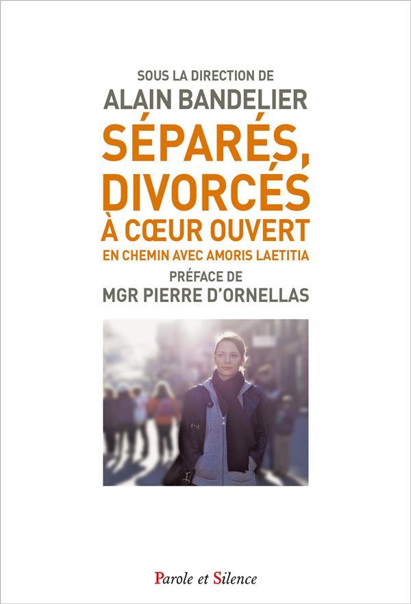 SEPARES, DIVORCES  -  EN CHEMIN AVEC AMORIS LAETITIA