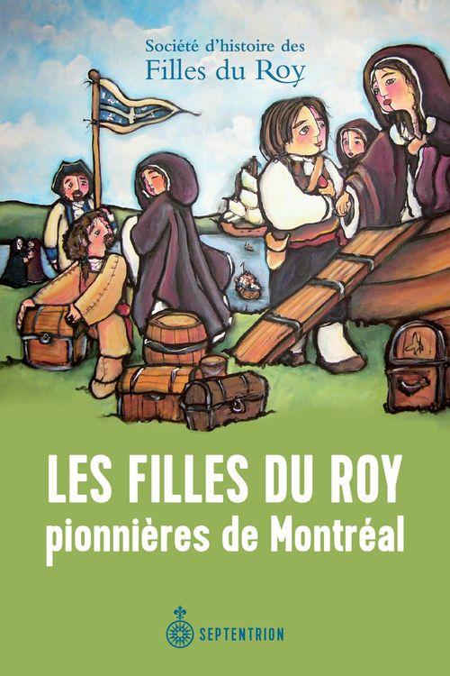 Filles du Roy pionnières de Montréal (Les)