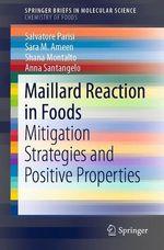 Maillard Reaction in Foods  - Shana Montalto - Salvatore Parisi - Anna Santangelo - Sara M. Ameen