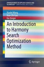 An Introduction to Harmony Search Optimization Method  - Xiao-Zhi Gao - Kai Zenger - Xiaolei Wang