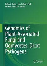 Genomics of Plant-Associated Fungi and Oomycetes: Dicot Pathogens  - Ralph A. Dean - Chittaranjan Kole - Ann Lichens-Park