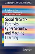 Social Network Forensics, Cyber Security, and Machine Learning  - P. Venkata Krishna - Sasikumar Gurumoorthy - Mohammad S. Obaidat