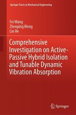 Vente EBooks : Comprehensive Investigation on Active-Passive Hybrid Isolation and Tunable Dynamic Vibration Absorption  - Fei Wang - Lin He - Zhenping Weng