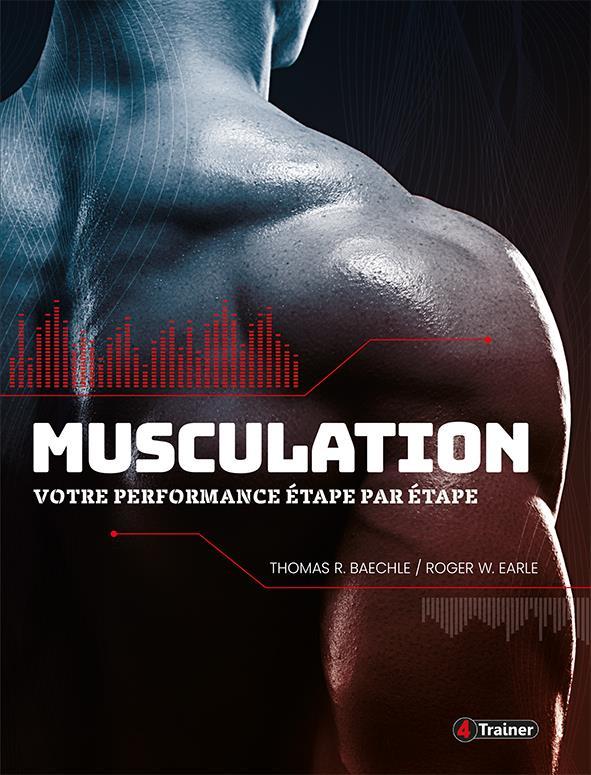 Musculation ; votre performance étape par étape