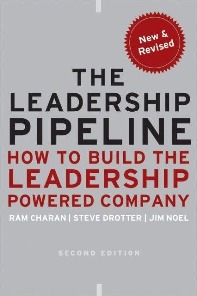 The leadership pipeline ; how to build the leadership powered company