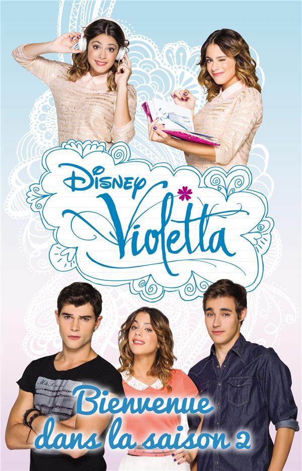 Violetta ; bienvenue dans la saison 2