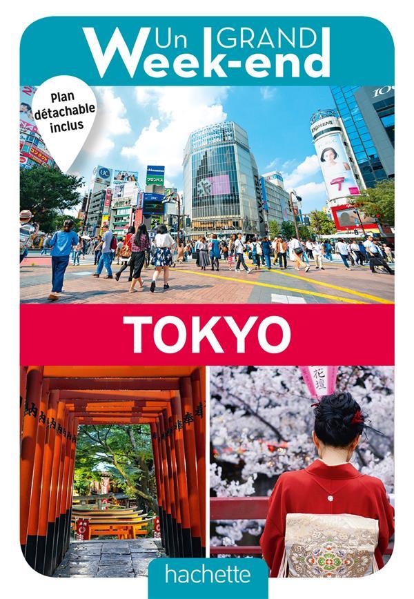 UN GRAND WEEK-END  -  A TOKYO  -  LE GUIDE