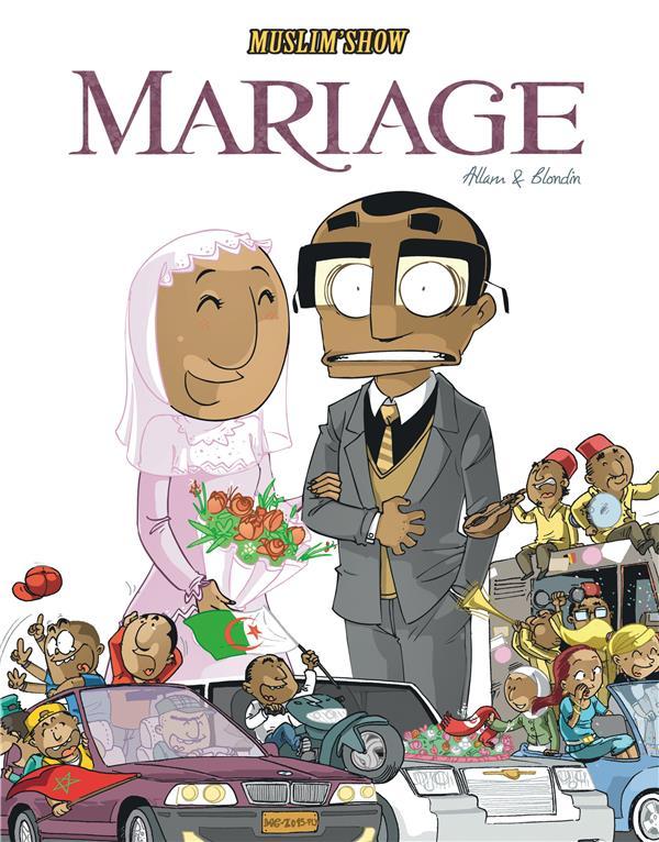 Muslim'Show T.2 ; Mariage