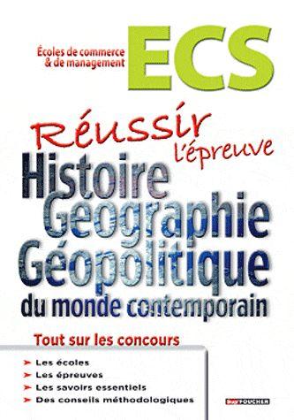 Geopolitique Du Monde Contemporain ; Reussir L'Epreuve D'Histoire-Geographie ; Ecole De Commerce