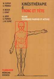 Kinesitherapie - tome 4 : tronc & tete