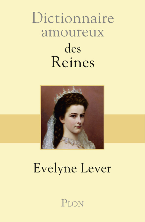 DICTIONNAIRE AMOUREUX ; dictionnaire amoureux des Reines