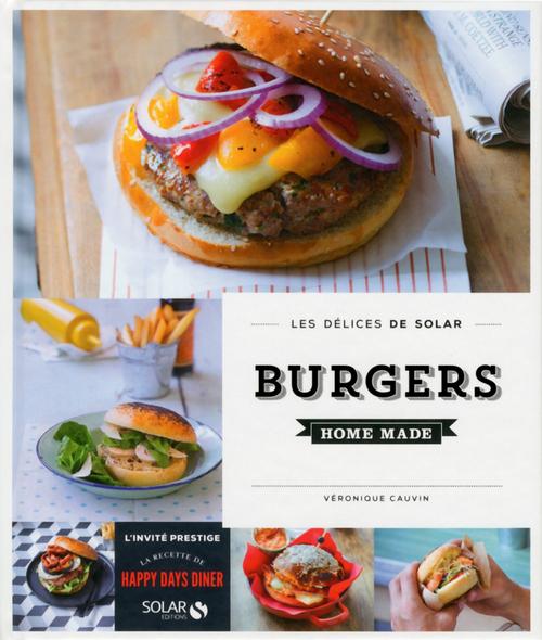 LES DELICES DE SOLAR ; burgers home made