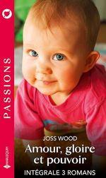 Vente Livre Numérique : Amour, gloire et pouvoir - Intégrale 3 romans  - Joss Wood