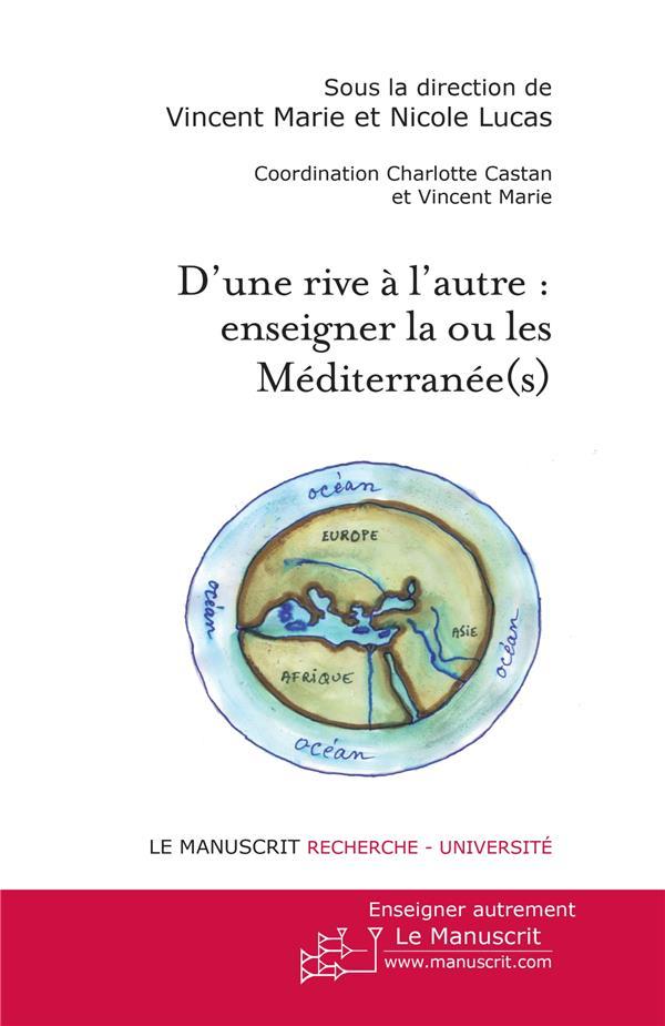 d'une rive à l'autre ; enseigner la ou les Méditerranée(s).