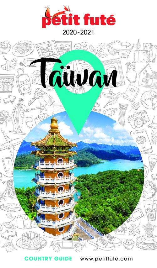 GUIDE PETIT FUTE ; COUNTRY GUIDE ; Taiwan