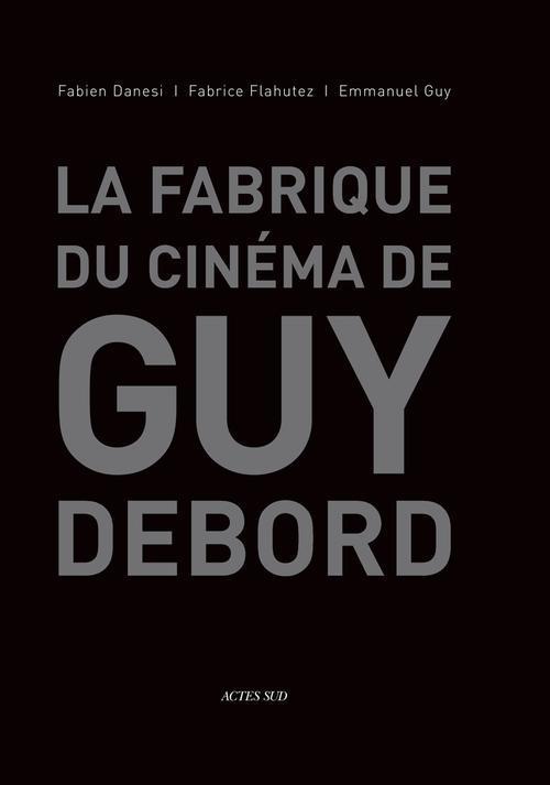 La fabrique du cinéma de Guy Debord