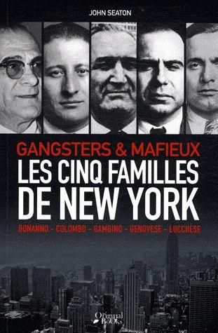 Gangsters & mafieux ; les cinq familles de New York