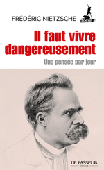 Vente Livre Numérique : Il faut vivre dangereusement - Une pensée par jour  - Friedrich Nietzsche