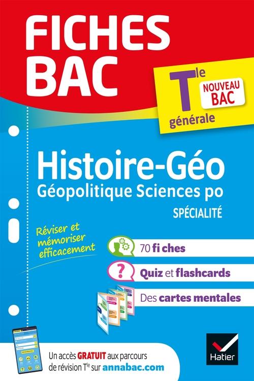 Fiches bac ; histoire-géographie, géopolitique sciences po, spécialité ; terminale