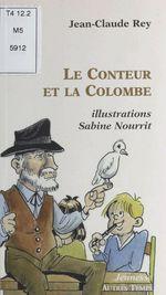 Le Conteur et la Colombe  - Jean-Claude Rey - Sabine Nourrit