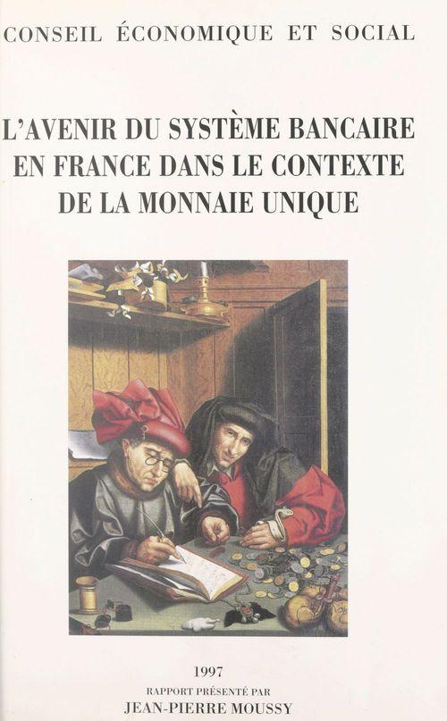 L'avenir du système bancaire en France dans le contexte de la monnaie unique : séance du 9 et 10 décembre 1997