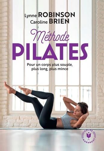 METHODE PILATES  -  POUR UN CORPS PLUS SOUPLE, PLUS LONG, PLUS MINCE