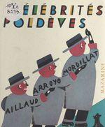 Vente Livre Numérique : Célébrités poldèves  - Gérard Mordillat - Gilles Aillaud - Eduardo Arroyo