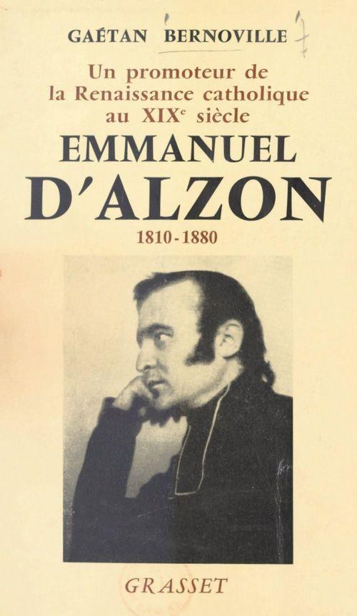 Un promoteur de la Renaissance catholique au XIXe siècle, Emmanuel d'Alzon