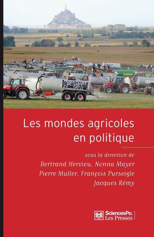 Les mondes agricoles en politique ; de la fin des paysans au retour de la question agricole