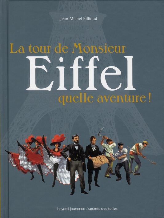 La Tour De Monsieur Eiffel ; Quelle Aventure !