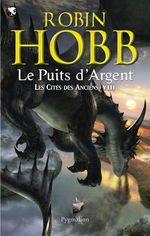 Les Cités des Anciens (Tome 8) - Le puits d'Argent  - Robin Hobb