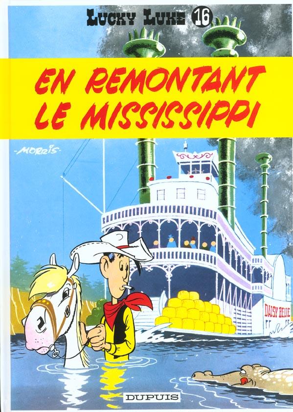 Lucky Luke T.16 ; En Remontant Le Mississipi