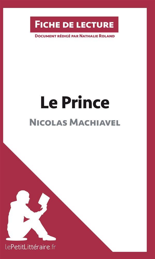 Le prince de Nicolas Machiavel ; analyse complète de l'oeuvre et résumé
