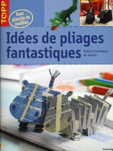 Idées de pliages fantastiques ; drôles d'animuax en papier