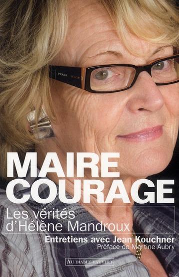 Maire courage ; les vérités d'Hélène Mandroux