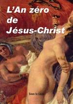 L´an zéro de Jésus-Christ