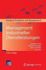 Management industrieller Dienstleistungen  - Achim Kampker - Gerhard Gudergan - Günther Schuh
