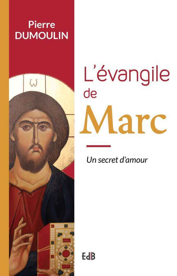 L-EVANGILE DE MARC - UN SECRET D-AMOUR