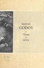 Vente Livre Numérique : Manuel Godoy et l'Espagne de Goya  - Jacques Chastenet