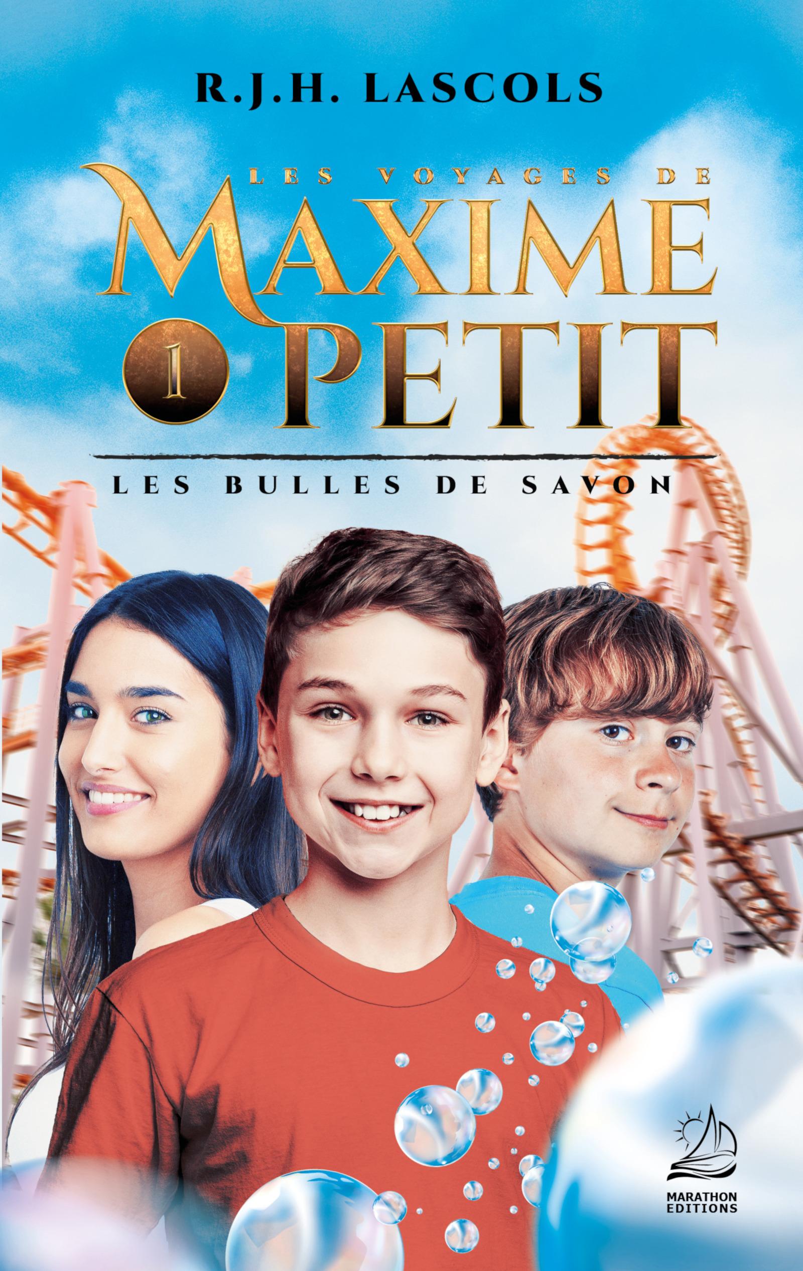 Les voyages de Maxime Petit t.1 ; les bulles de savon