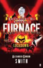 Escape from Furnace 1: Lockdown  - Alexander GORDON SMITH