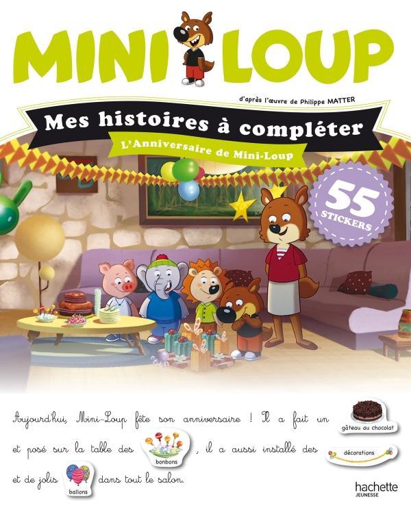 Mes histoires à compléter ; Mini-Loup ; l'anniversaire de Mini-Loup