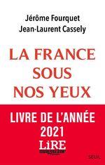 La France sous nos yeux  - Jérôme FOURQUET - Jean-Laurent CASSELY