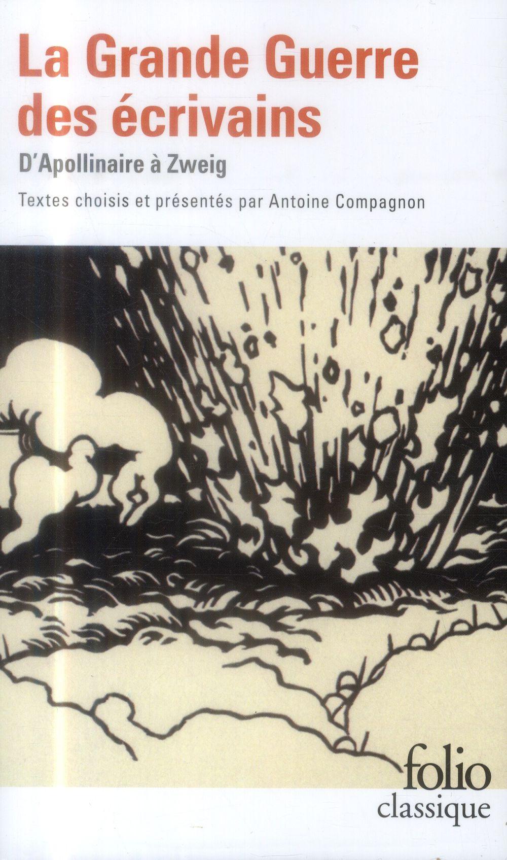 La grande guerre des écrivains ; d'Apollinaire à Zweig