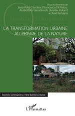 Vente Livre Numérique : La transformation urbaine au prisme de la nature  - Abdelillah Hamdouch - Jean-Paul Carrière - Francesca Di Pietro - Amelie Robert