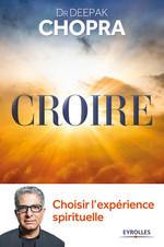 Vente Livre Numérique : Croire  - Deepak Chopra