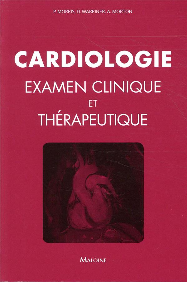 Cardiologie ; bases cliniques et thérapeutiques
