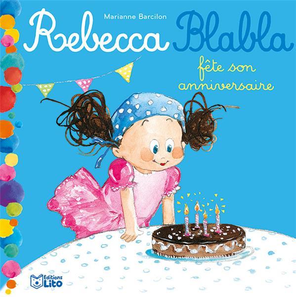 Rebecca blabla ; fête son anniversaire